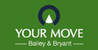 Marketed by Your Move - Bailey & Bryant