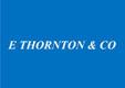 E Thornton and Co