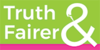 Truth and Fairer logo