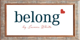 Belong, by James White